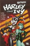Batman: Harley and Ivy - Paul Dini, Judd Winick, Bruce Timm, Joe Chiodo