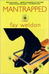 Mantrapped: A Novel - Fay Weldon