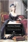 Maria Antonietta : la solitudine di una regina - Antonia Fraser, Joan Peregalli, Claudia Pierrottet