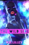 The Wild Side - R.K. Lilley