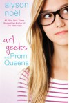 Art Geeks and Prom Queens: A Novel - Alyson Noël