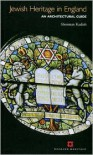 Jewish Heritage in England: An Architectural Guide - Sharman Kadish