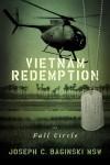 Vietnam Redemption...Full Circle - Joseph C. Baginski MSW