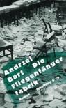 Die Fliegenfängerfabrik - Andrzej Bart