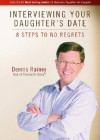 Interviewing Your Daughter's Date - Dennis Rainey