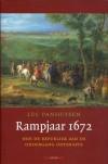 Rampjaar 1672: hoe de Republiek aan de ondergang ontsnapte - Luc Panhuysen