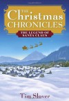 The Christmas Chronicles: The Legend of Santa Claus - Tim Slover