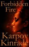 Forbidden Fire (The Forbidden Trilogy #2) - Karpov Kinrade
