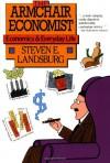 Armchair Economist: Economics & Everyday Life - Steven E. Landsburg