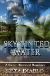 Sky Tinted Water (Sky Tinted Water, #1) - Keta Diablo
