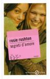 Segreti d'amore - Rosie Rushton, Laura Grassi