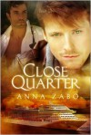 Close Quarter - Anna Zabo