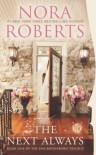 The Next Always  - Nora Roberts