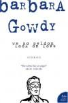 We So Seldom Look on Love - Barbara Gowdy