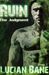 Ruin, The Judgement: The Judgement - Lucian Bane
