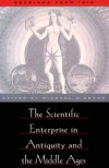 The Scientific Enterprise in Antiquity and Middle Ages: Readings from Isis - Michael H. Shank