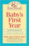 Great Expectations: Baby's First Year - Sandy Jones, Marcie Jones, Michael Crocetti