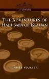 The Adventures of Hajji Baba of Ispahan - James Morier