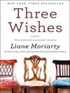 Three Wishes - Liane Moriarty