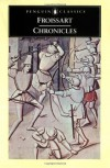 Chronicles - Jean Froissart, Geoffrey Brereton