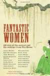 Fantastic Women: 18 Tales of the Surreal and the Sublime from Tin House - Rob Spillman, Joy Williams