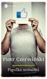 Pigułka wolności - Piotr Czerwiński