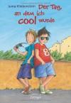 Der Tag, An Dem Ich Cool Wurde - Alexander Bux, Juma Kliebenstein