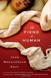 The Fiend in Human: A Victorian Thriller (Edward Whitty, 1) - John MacLachlan Gray