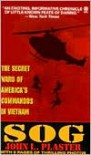 SOG: Secret Wars of America's Commandos in Vietnam - John L. Plaster