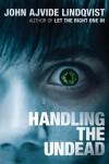 Handling the Undead - John Ajvide Lindqvist