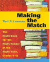 Making the Match: The Right Book for the Right Reader at the Right Time, Grades 4-12 - Teri S. Lesesne