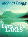 Land of the Lakes - Melvyn Bragg