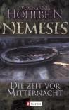 Die Zeit vor Mitternacht: Nemesis Band 1 - Wolfgang Hohlbein