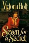 Seven for a Secret - Victoria Holt