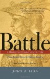 Battle: A History of Combat and Culture - John A. Lynn