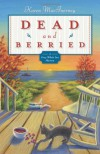 Dead and Berried - Karen MacInerney