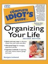 The Complete Idiot's Guide to Organizing your Life - Kindle Edition
