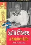 Will Eisner: A Spirited Life - Bob Andelman, Michael Chabon