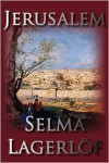 Jerusalem - Selma Lagerlof,  Velma Swanston Howard (Translator),  Henry Goddard Leach (Introduction)