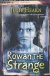 Rowan the Strange - Julie Hearn