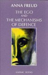 The Ego and the Mechanisms of Defense - Anna Freud