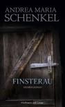 Finsterau (German Edition) - Andrea Maria Schenkel