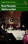 Told By An Idiot - Rose Macaulay