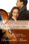 Matchmakers - Bernadette Marie, Bernadette Marie