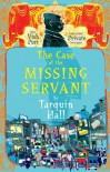The Case of the Missing Servant  - Tarquin Hall