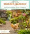 Free-Range Chicken Gardens: How to Create a Beautiful, Chicken-Friendly Yard - Jessi Bloom