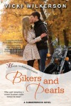 Bikers and Pearls: A Summerbrook Novel (Entangled Bliss) - Vicki Wilkerson