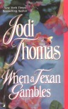 When a Texan Gambles - Jodi Thomas