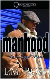 Manhood - L.M. Ross