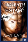 Beneath the Stain - Part Six - Amy Lane